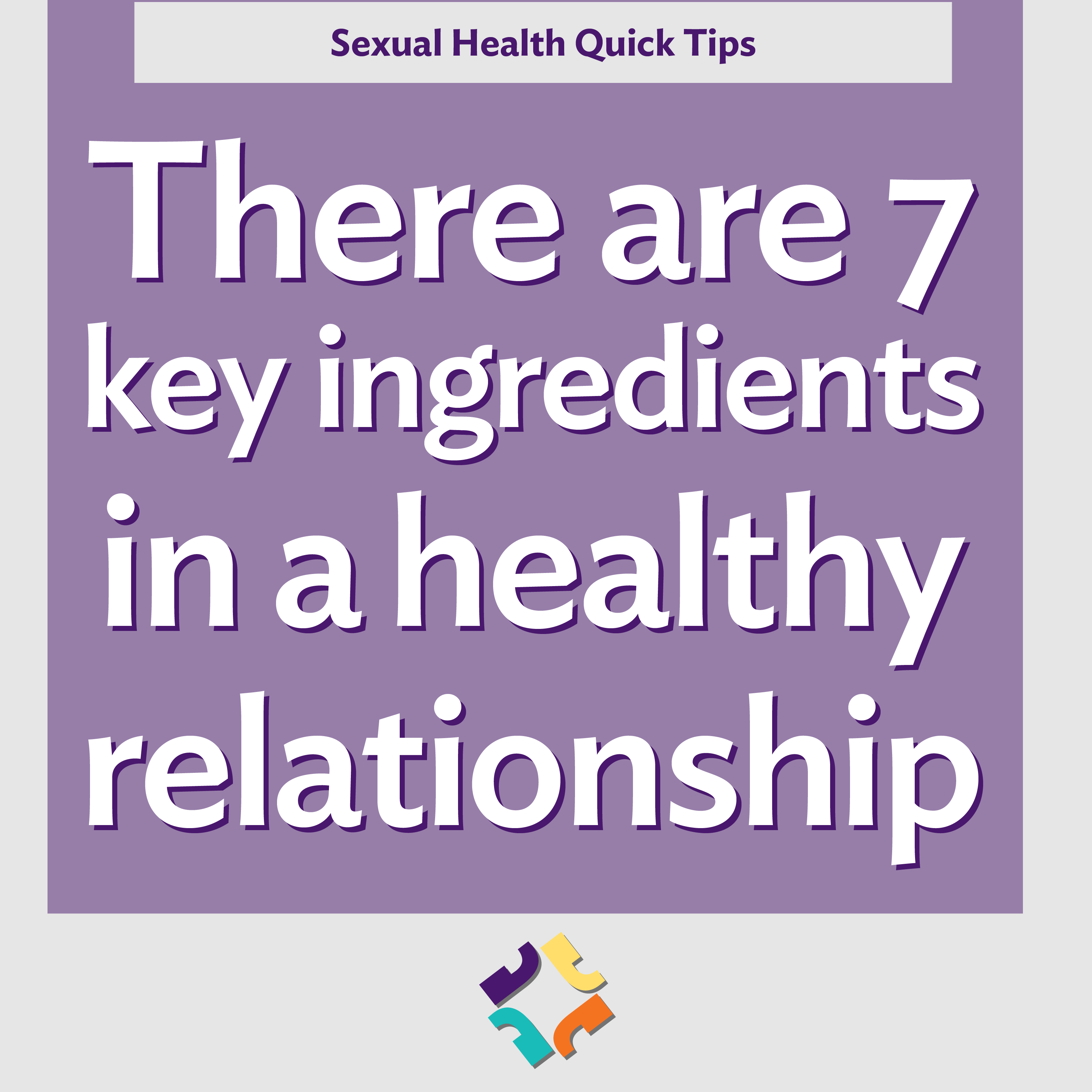 Seven Key Ingredients in a Healthy Relationship